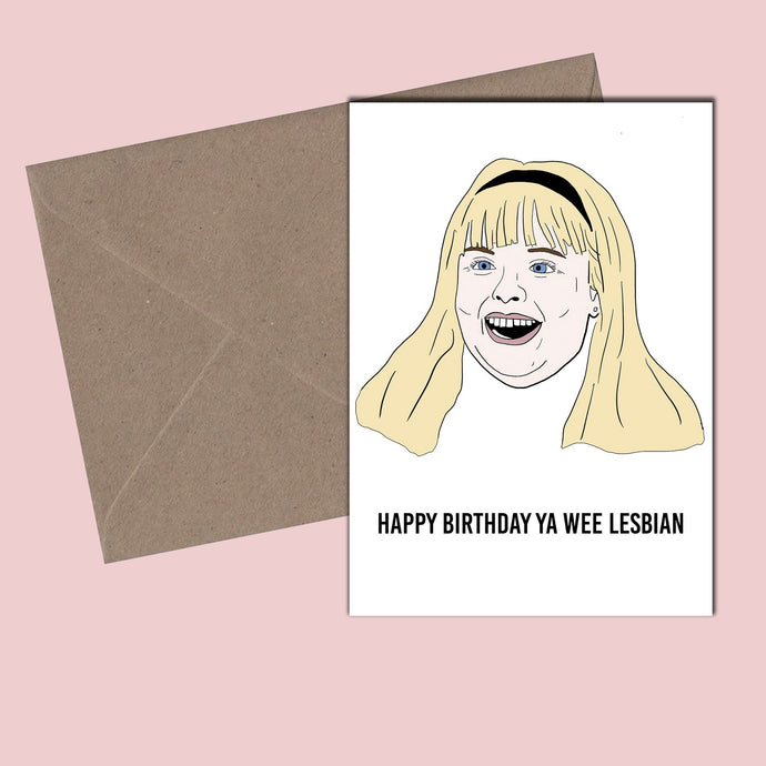 DERRY GIRLS - Happy Birthday Ya Wee Lesbian