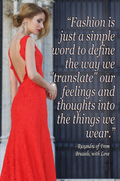 Fashion quote from Ruxandra of From Brussels with Love