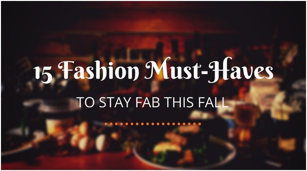15 Fashion Must-Haves to Stay Fab This Fall | Lookbook Store