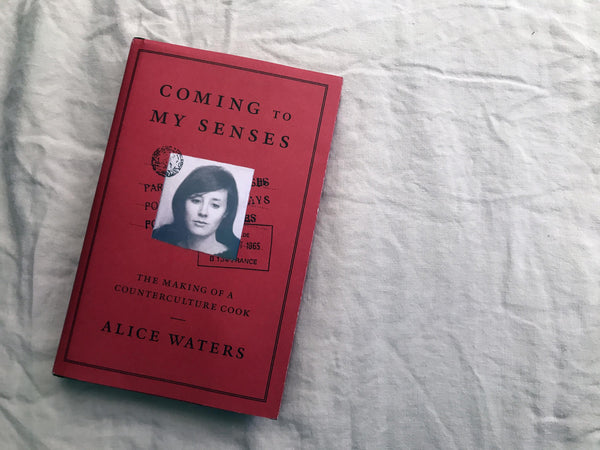 Read IN BED: Coming to my Senses by Alice Waters