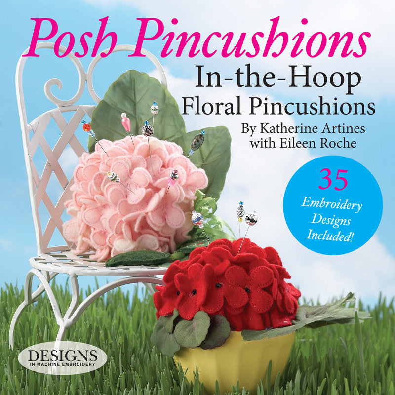 Posh Pinchushions, In the Hoop Floral Pincushion