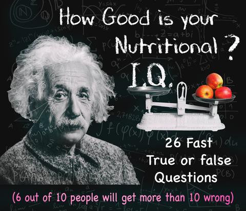 How good is your nutritional IQ?