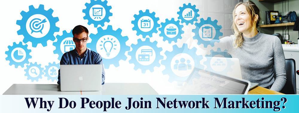 Why Do People Join Network Marketing?
