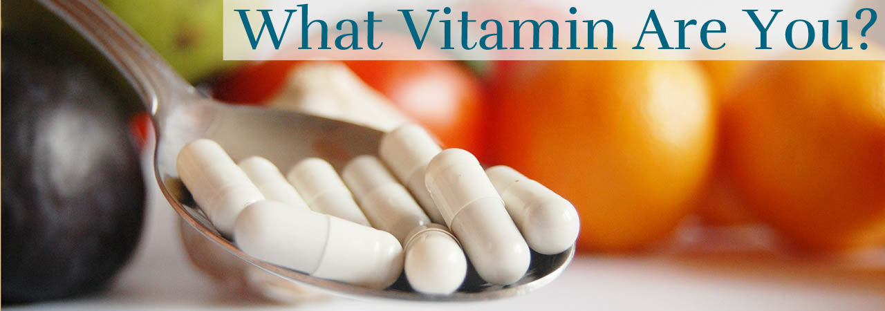 What Vitamin Are You?