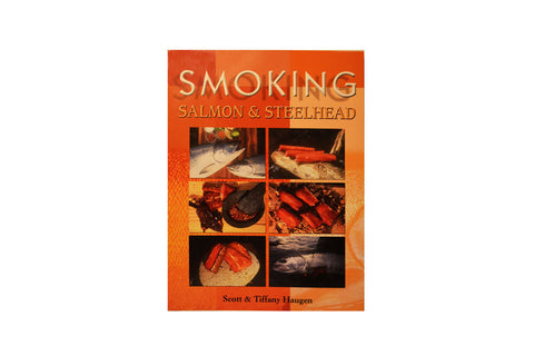 Smoking Salmon & Steelhead Cookbook