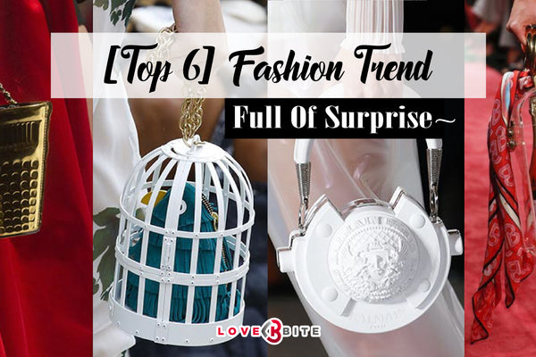 [Top 6] Fashion trend full of surprise~