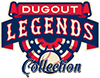 Dugout Legends Collection