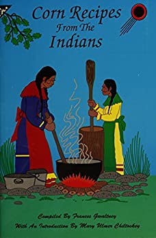Corn Recipes from the Indians