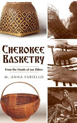 Cherokee Basketry - From the Hands of our Elders