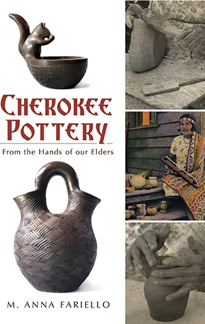 Cherokee Pottery - From the Hands of our Elders