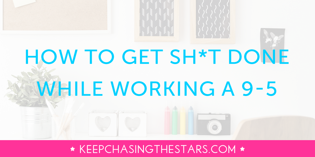 A Step-By-Step Guide To Getting Things Done While Working Your 9- 5