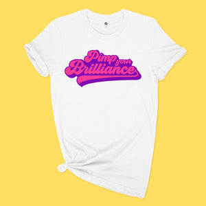 Pimp Your Brilliance T-Shirt