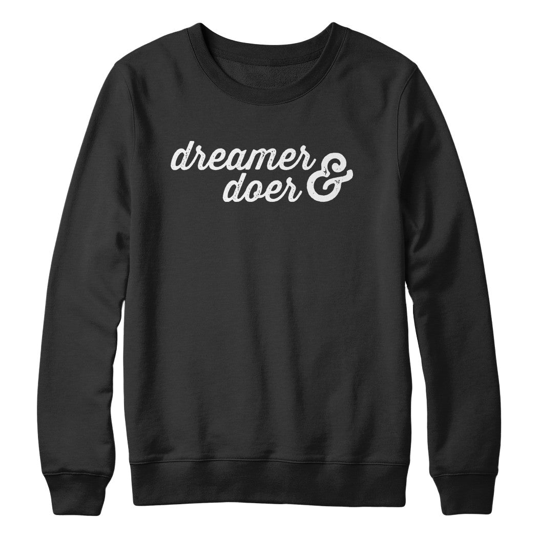 Dreamer and Doer Sweatshirt