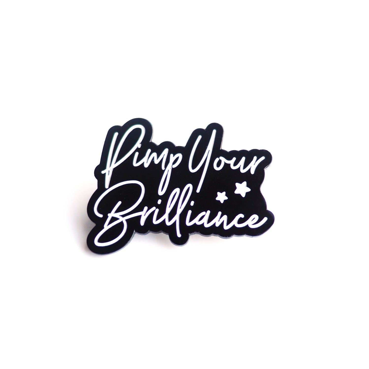 Pimp Your Brilliance Pin