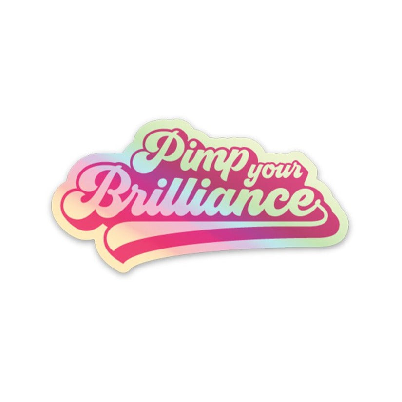 Pimp Your Brilliance Holographic Sticker