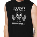 It's Never Too Early for Halloween Mens Black Muscle Top