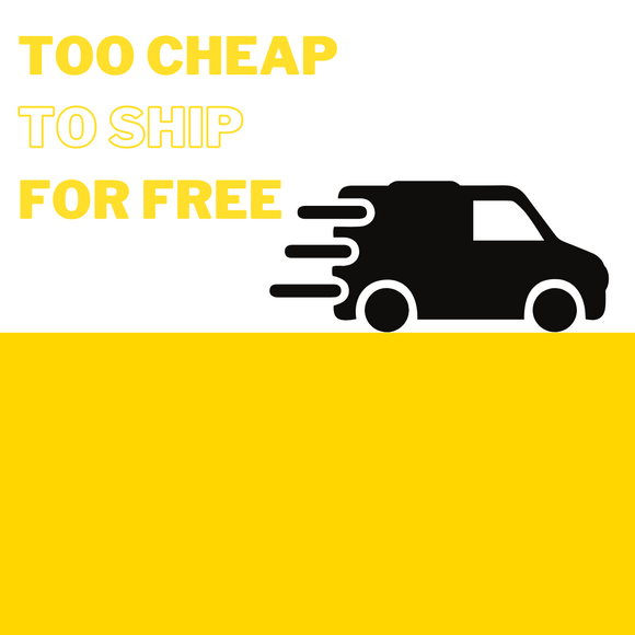 TOO CHEAP TO SHIP FOR FREE !