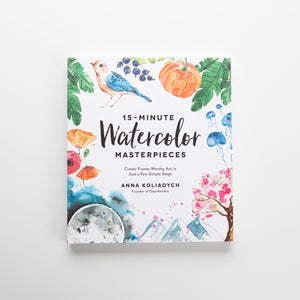 '15 Minute Watercolor Masterpieces' by Anna Koliadych