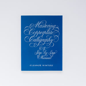 'Mastering Copperplate Calligraphy' by Eleonor Winters