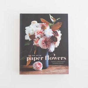 'The Fine Art of Paper Flowers' by Tiffanie Turner