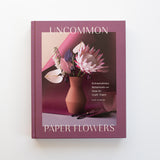 'Uncommon Paper Flowers' by Kate Alarcon