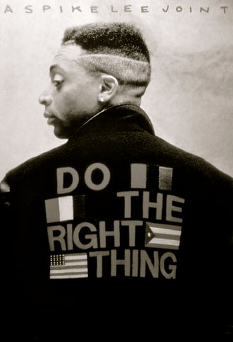 Do The Right Thing like Spike Lee.