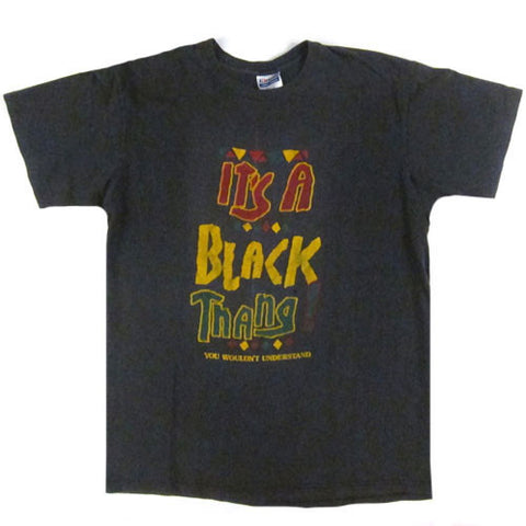 Vintage It's A Black Thang T-Shirt