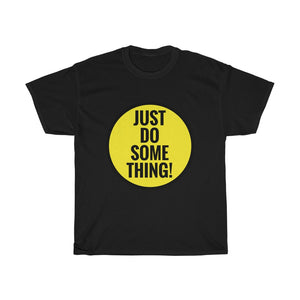 Just Do Some Thing!
