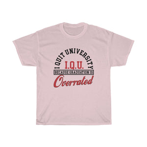 Graduation Is Overrated I.Q.U Tee - R.WES.B BRANDS