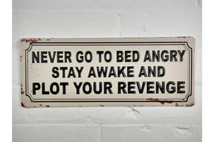 Loft Collection Never go to Bed Angry Metal Sign