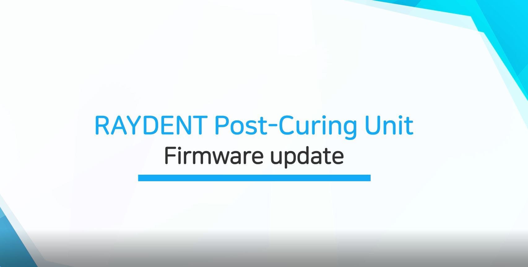 Firmware update for RAYDENT Post-curing Unit