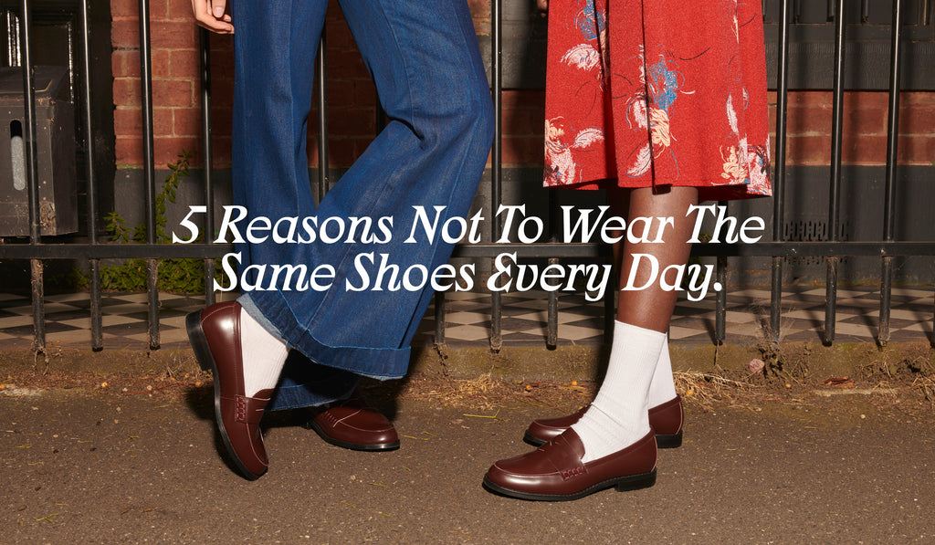 5 Reasons Not To Wear The Same Shoes Every Day by Radical Yes