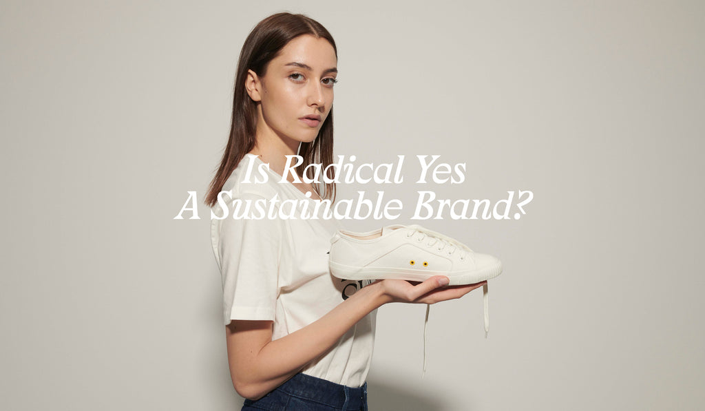 Is Radical Yes A Sustainable Brand?