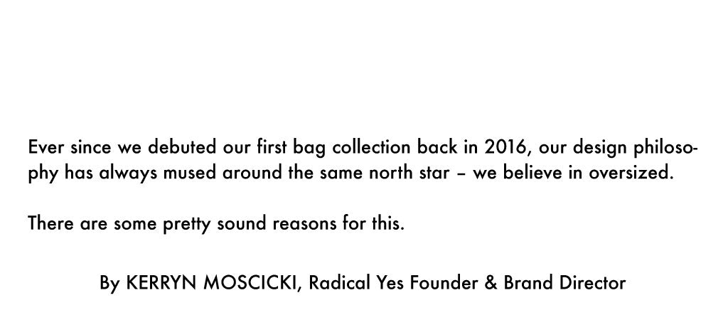 Radical Yes Oversized Bags