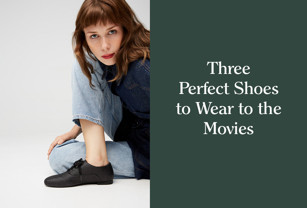 Three Perfect Shoes To Wear To The Movies