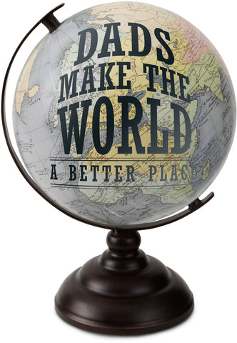 Dads Make the World a Better Place Decorative Globe