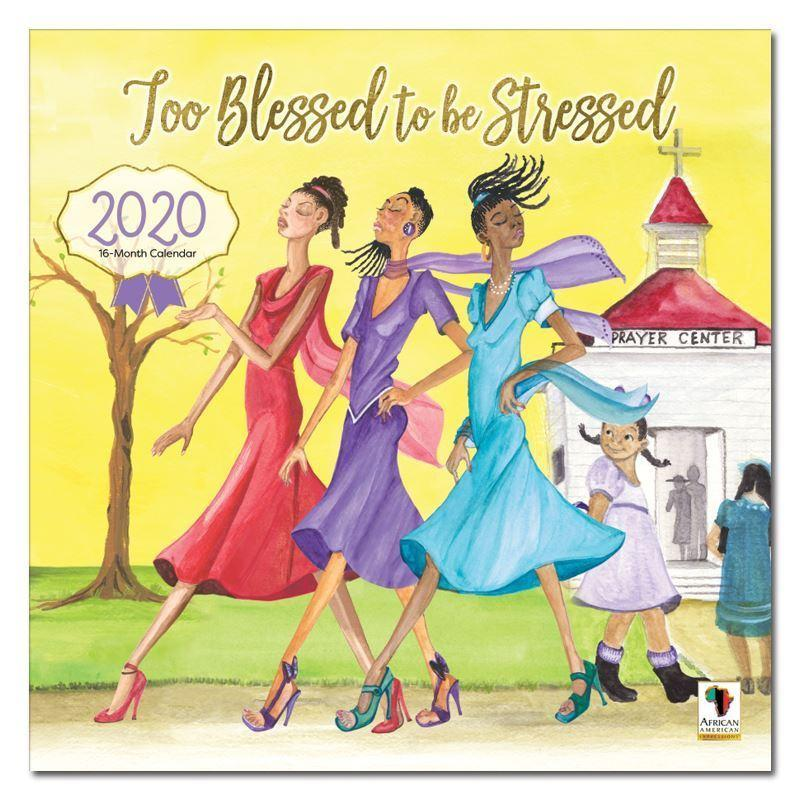 Too Blessed to be Stressed: African American 2020 Wall Calendar