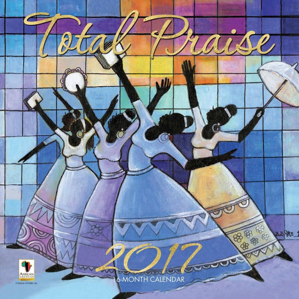 Total Praise: 2017 African American Wall Calendar (Front)