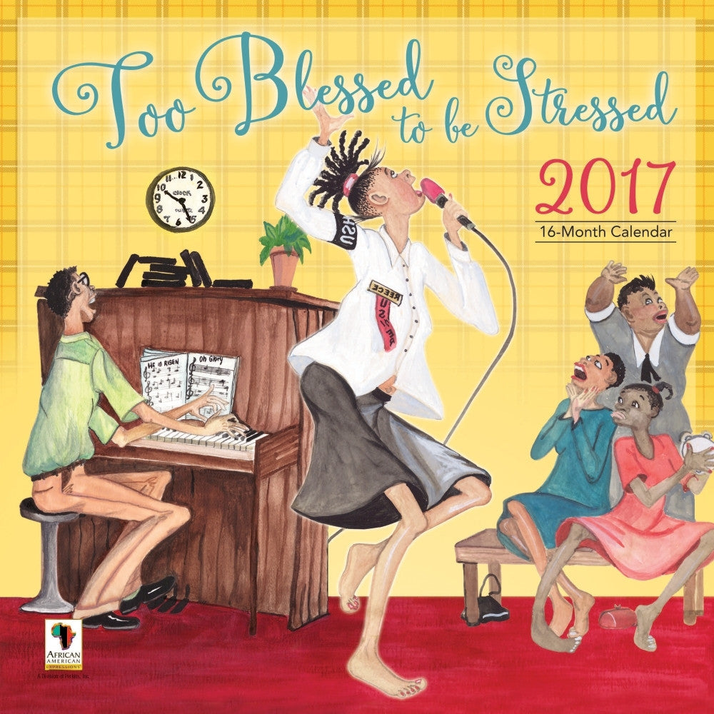 Too Blessed to be Stressed: 2017 African American Calendar (Front)