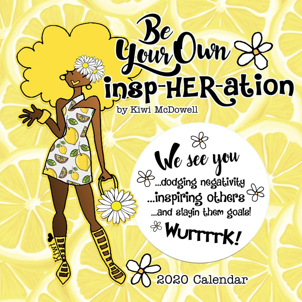 Be Your Own Insp-Her-Ation: The Art of Kiwi McDowell 2020 Black Art Calendar (Front)