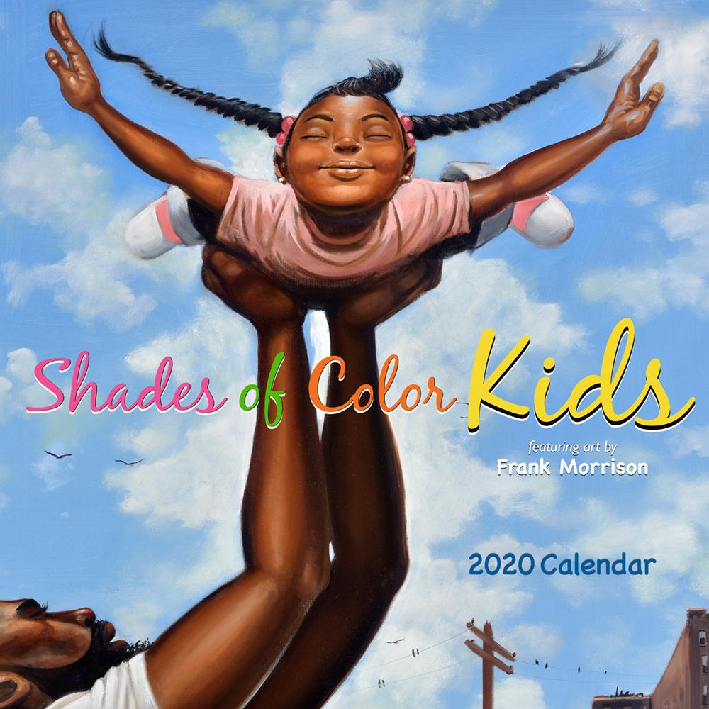Shades of Color Kids 2020 Calendar by Frank Morrison (Front)