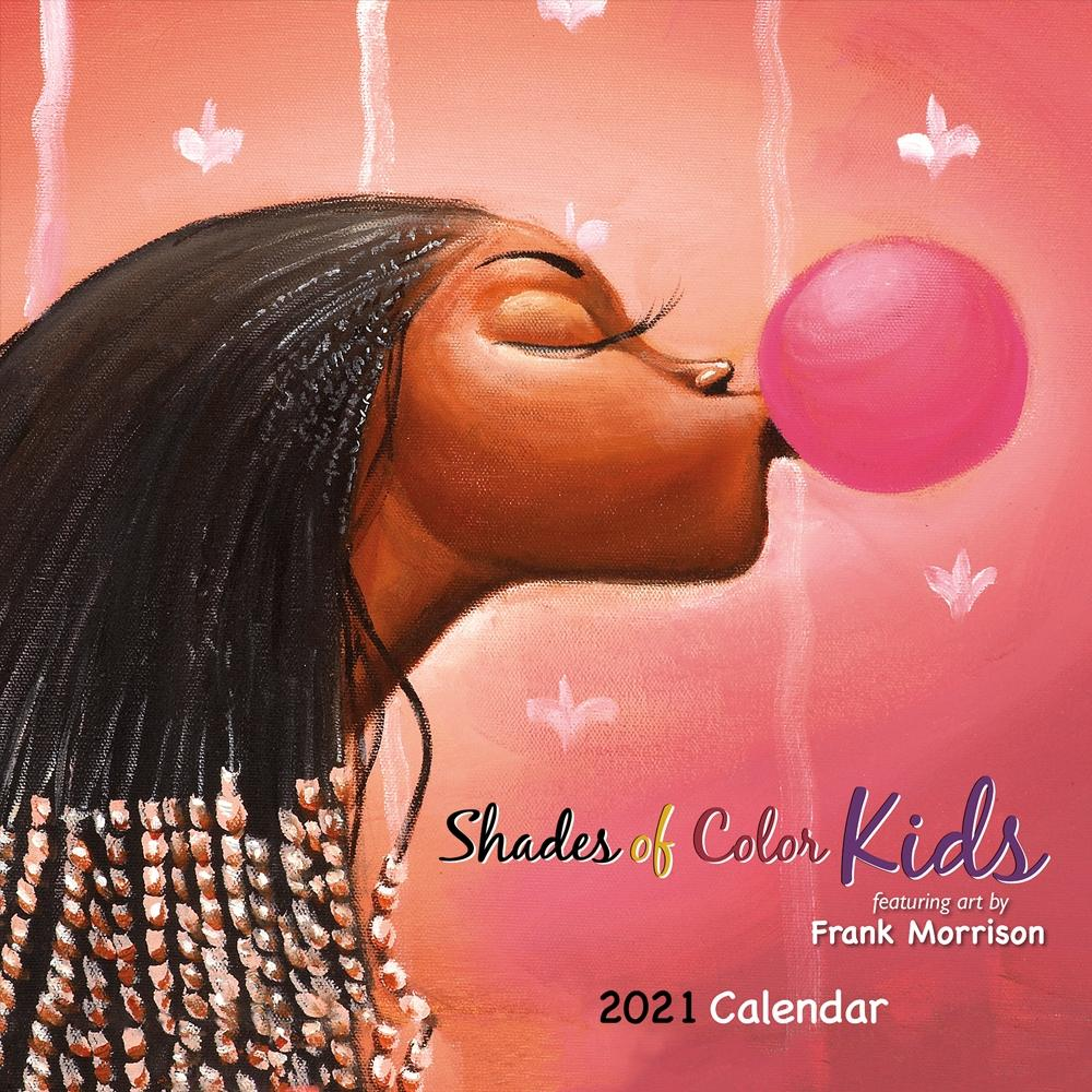 Shades of Color Kids by Frank Morrison: 2021 African American Wall Calendar