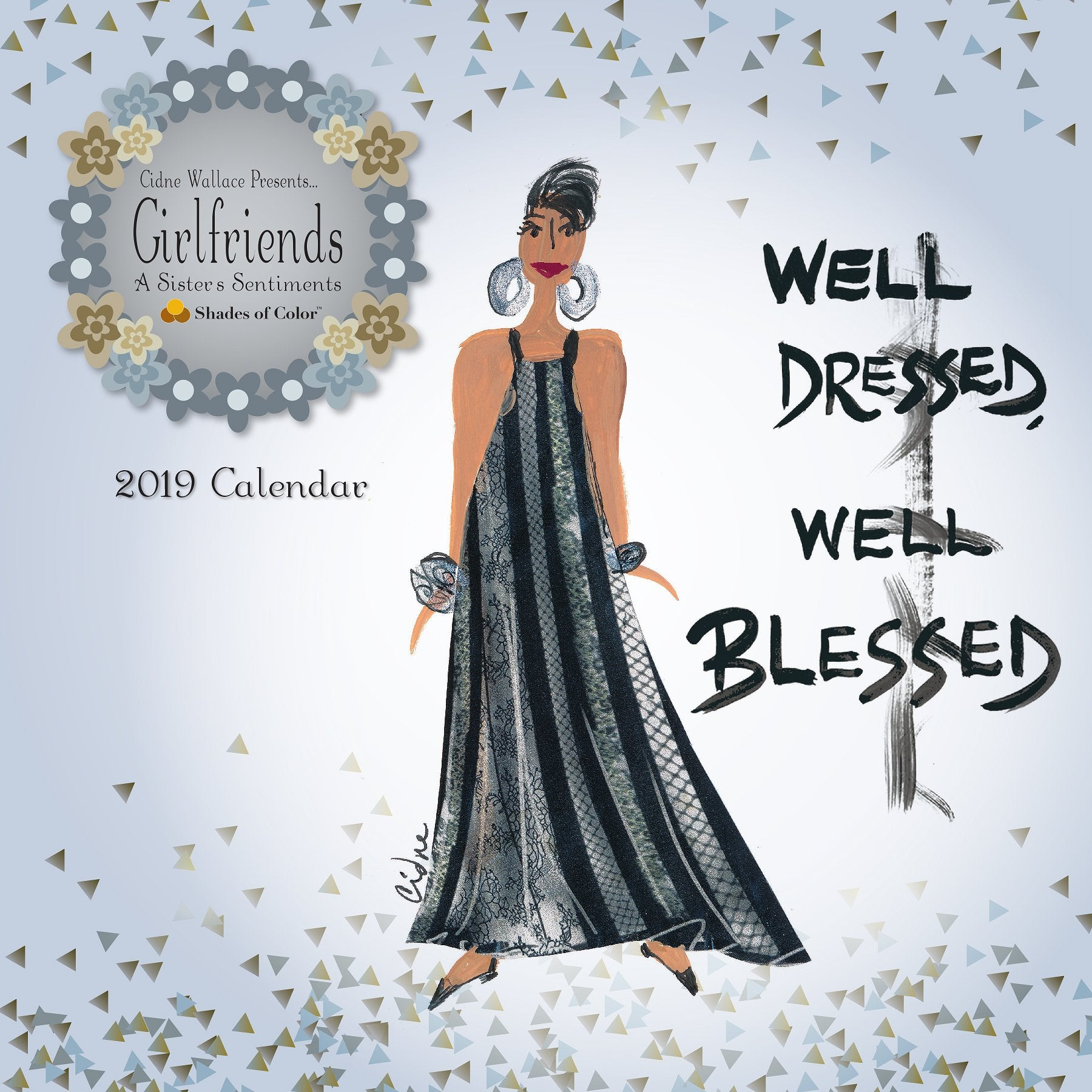 Well Dressed and Well Blessed: 2019 African American Calendar by Cidne Wallace (Front)