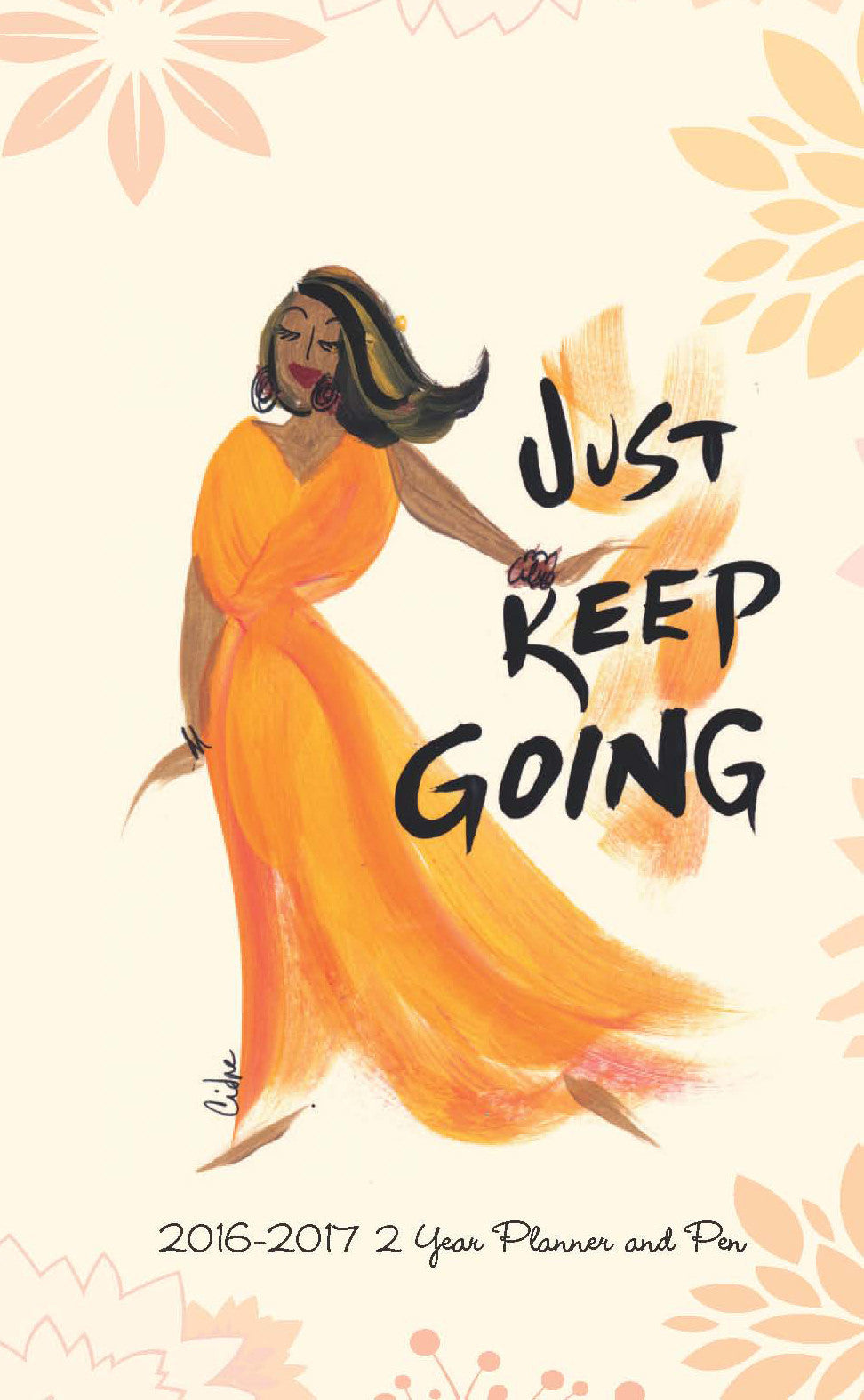 Just Keep Going 2016-2017 African American Checkbook Planner by Cidne Wallace