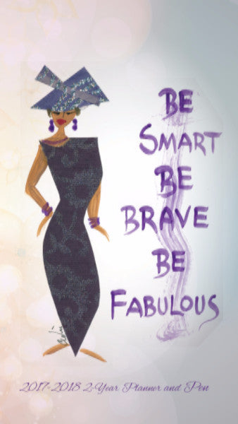 Be Smart, Be Brave, Be Fabulous: 2017-2018 African American Checkbook Planner