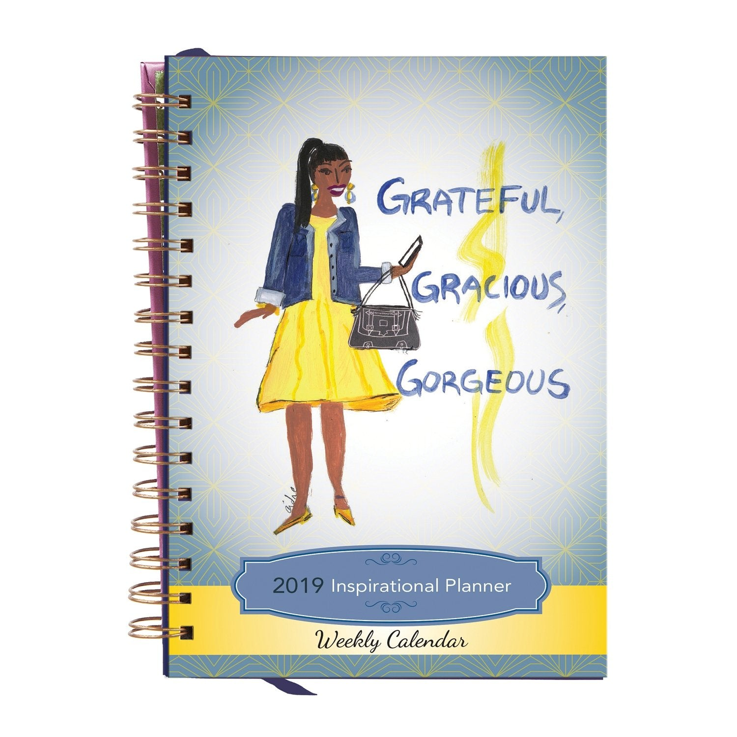 Grateful, Gracious and Gorgeous 2019 African American Inspirational Weekly Planner by Cidne Wallace