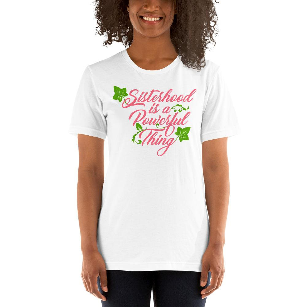 Sisterhood is a Powerful Thing (Alpha Kappa Alpha Inspired) Unisex Short Sleeve T-Shirt (White)