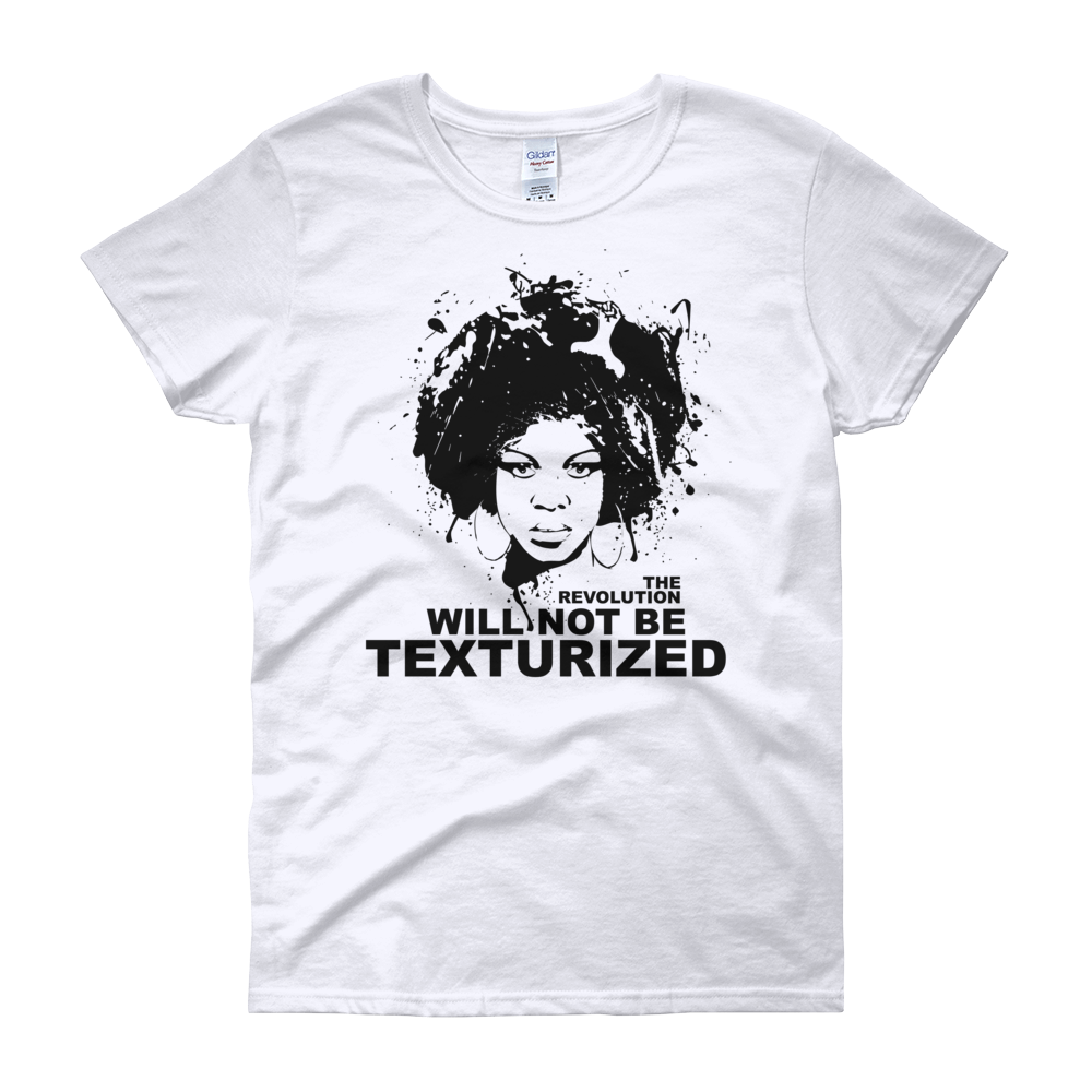 The Revolution Will Not Be Texturized: Natural Hair Women's T-Shirt by RBG Forever (White)