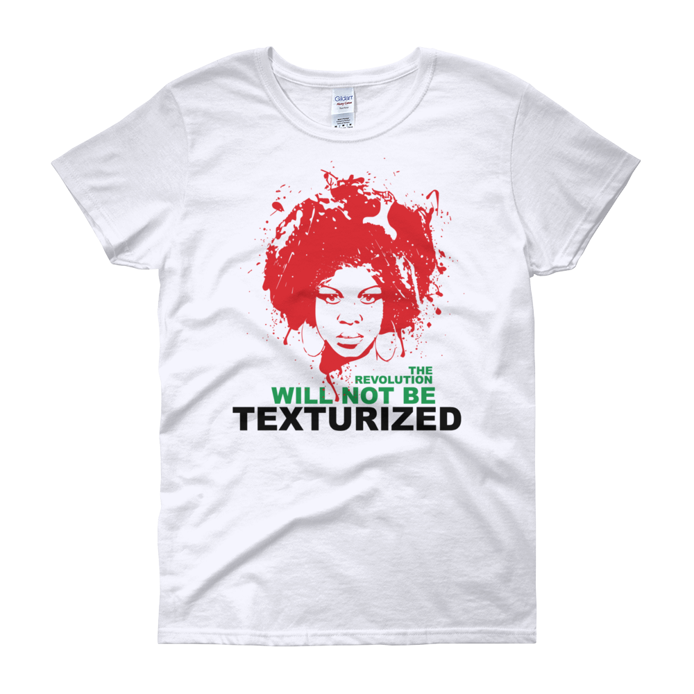 The Revolution Will Not Be Texturized (RBG Edition): Women's Natural Hair T-Shirt