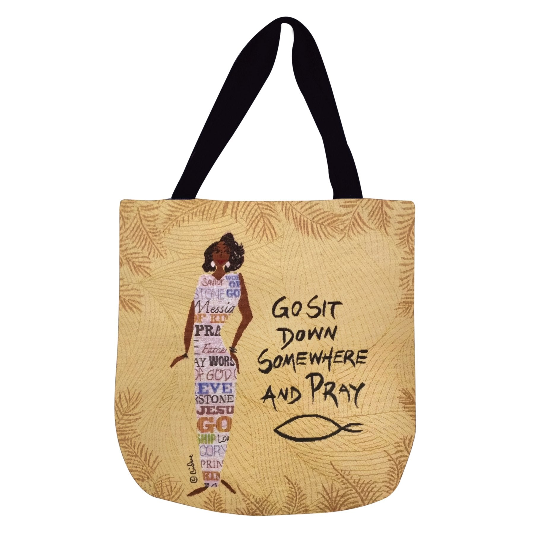 Go Sit Down Somewhere and Pray: African American Woven Tote Bag by Cidne Wallace